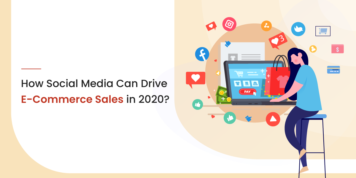 How Social Media Can Drive E-Commerce Sales in 2020?