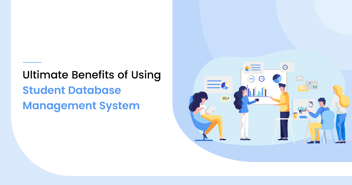 12 Ultimate Benefits of Using Student Database Management System