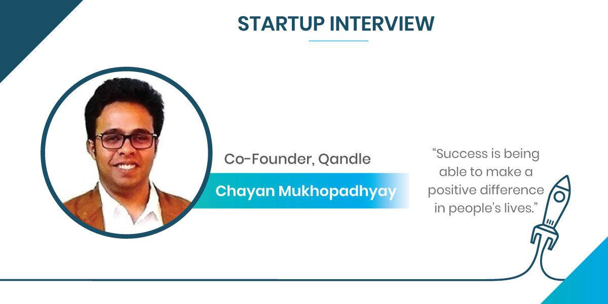 Startup Interview with Chayan Mukhopadhyay, Co-Founder of Qandle