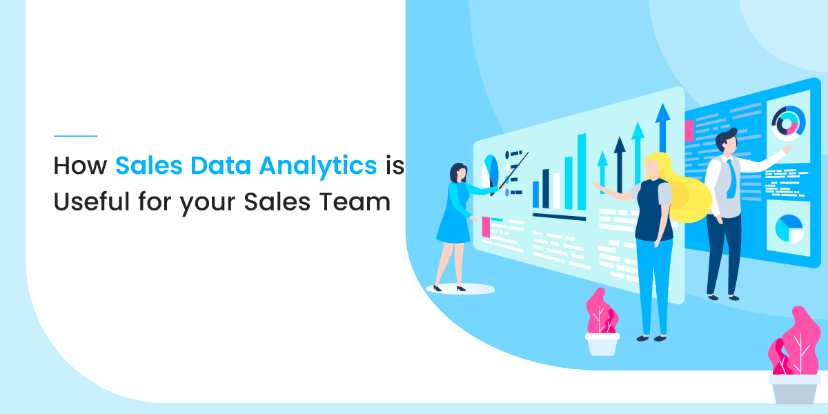 How Sales Data Analytics is useful for your Sales Team