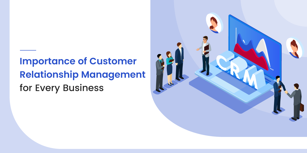 Importance of Customer Relationship Management for Every Business