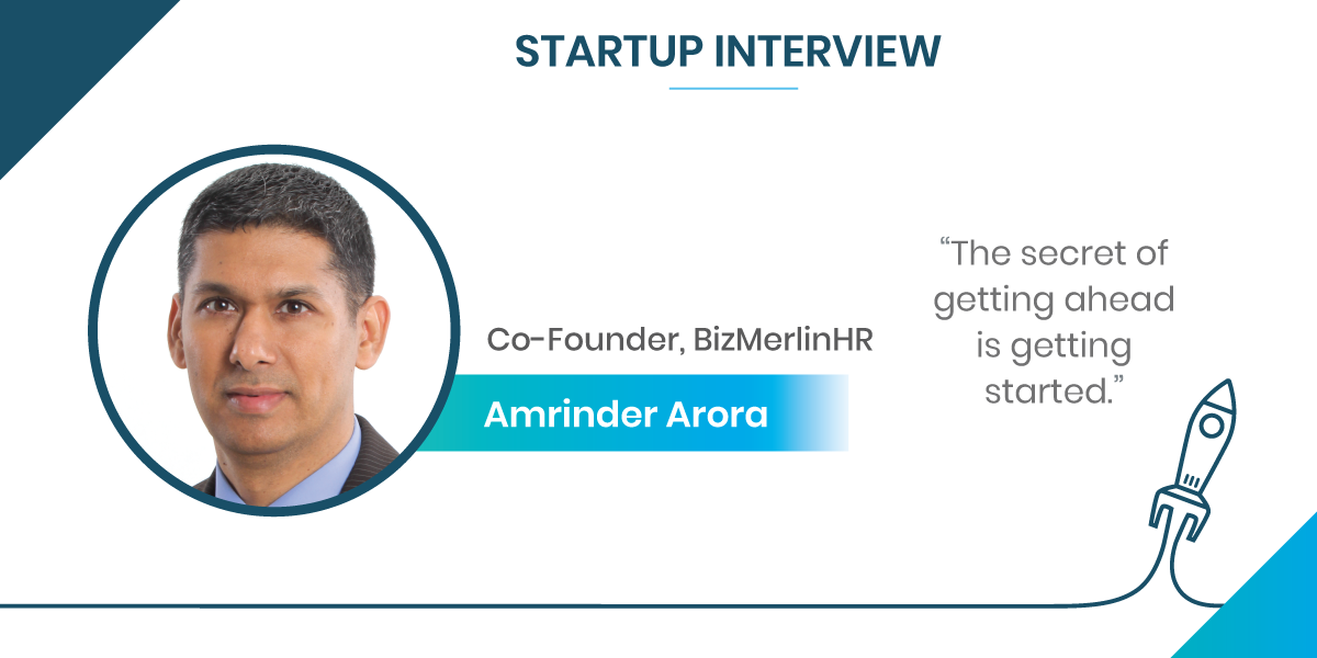 Startup Interview with Amrinder Arora, Co-Founder at BizMerlinHR