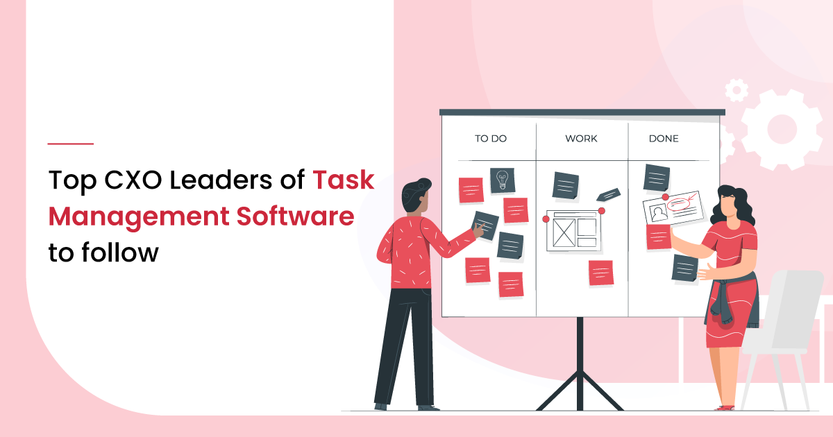 Top 50 CXO Leaders of Task Management Software to Follow