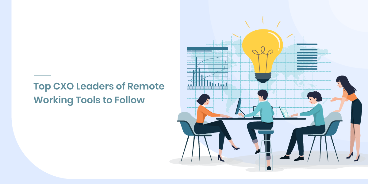 Top 50 CXO Leaders of Remote Working Tools to Follow