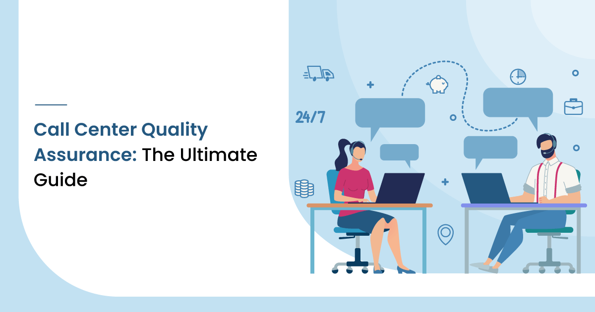 Call Center Quality Assurance: The Ultimate Guide