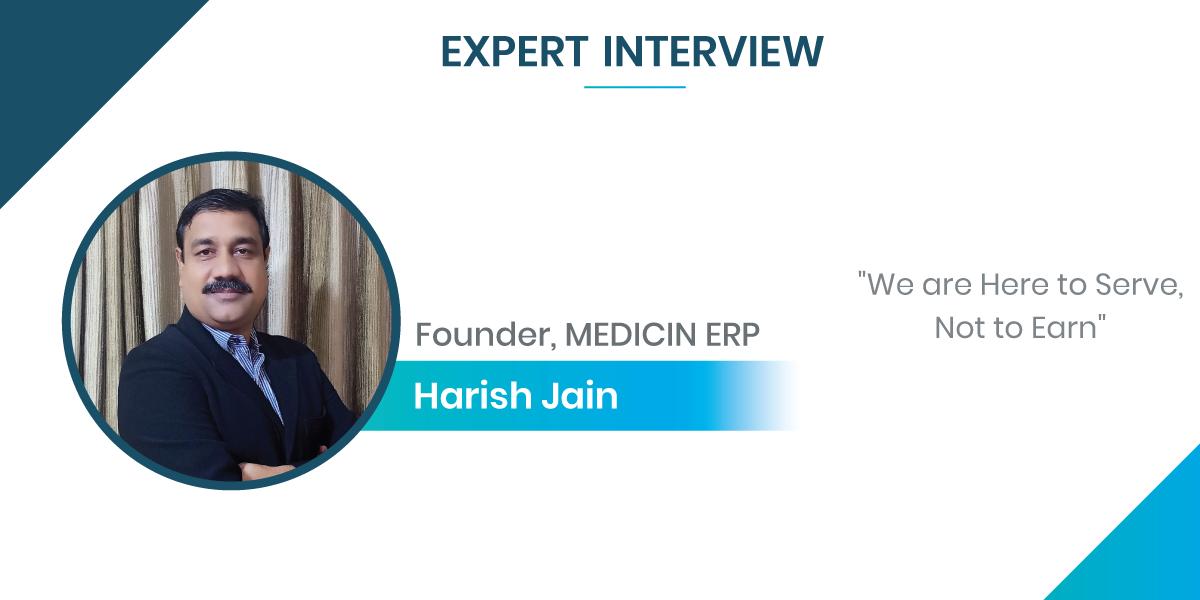 Expert Interview with Harish Jain, Founder at Medicin ERP