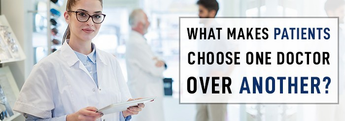 What Makes Patients Choose One Doctor Over Another?