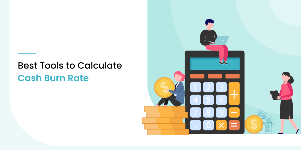 3 Best Tools to Calculate Cash Burn Rate