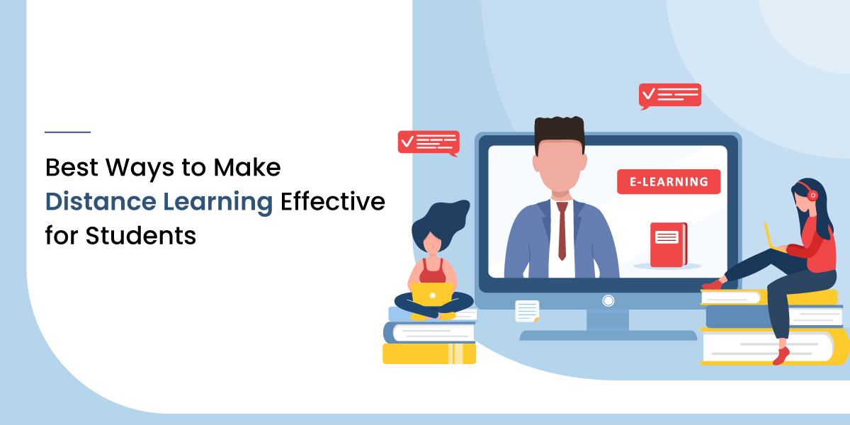 Best Ways to Make Distance Learning Effective for Students