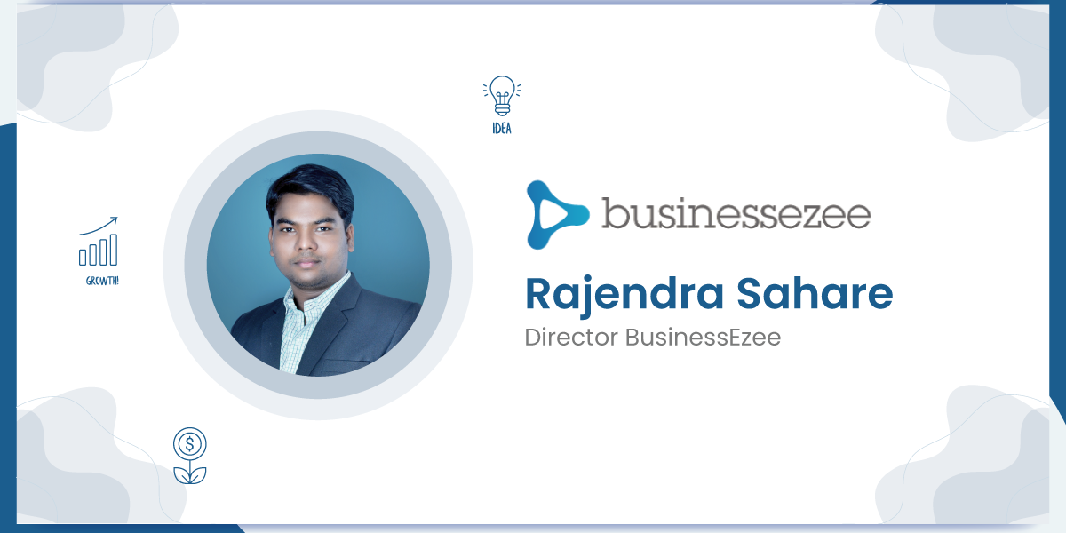 Interview with Rajendra Sahare, Director BusinessEzee