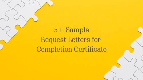 Request Letter for Completion Certificate (Template and Samples)