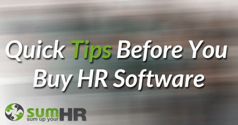 Quick Tips Before You Buy HRIS, HRMS and HR Software