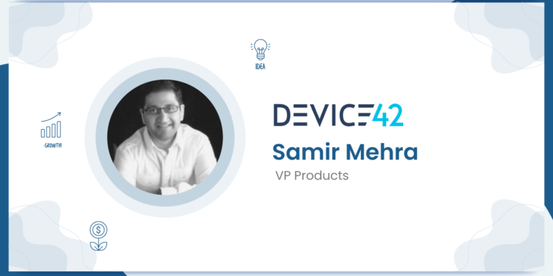 Interview with Samir Mehra VP Products, Device42
