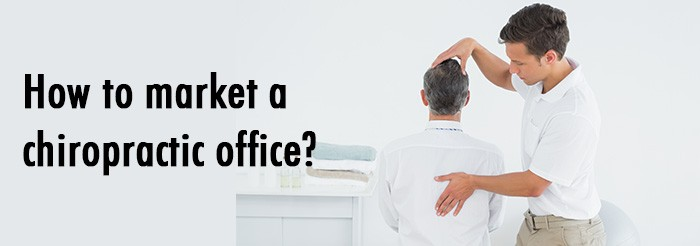 How to market a chiropractic office?