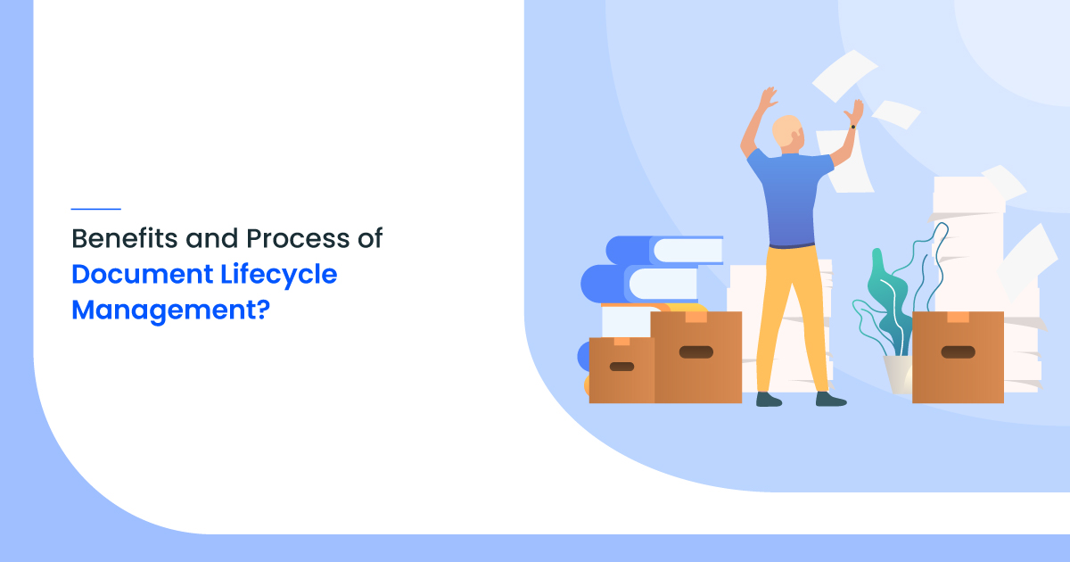 Benefits and Process of Document Lifecycle Management