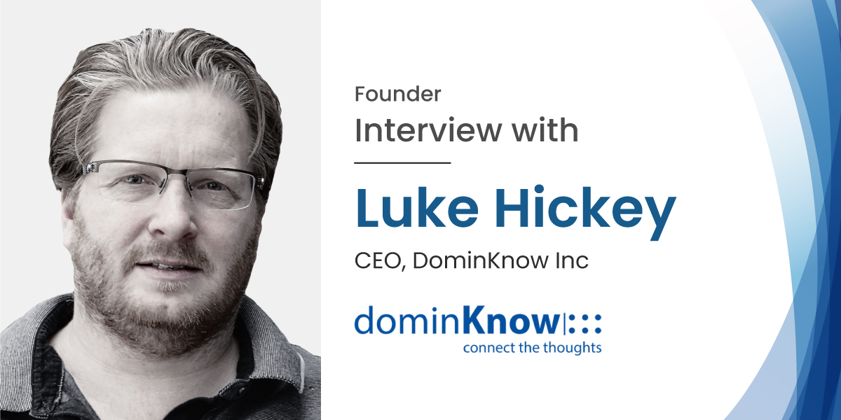 Interview with Mr. Luke Hickey, CEO of DominKnow Inc