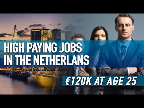 10 Highest Paying Jobs In the Netherlands   €120,000 before Age 25