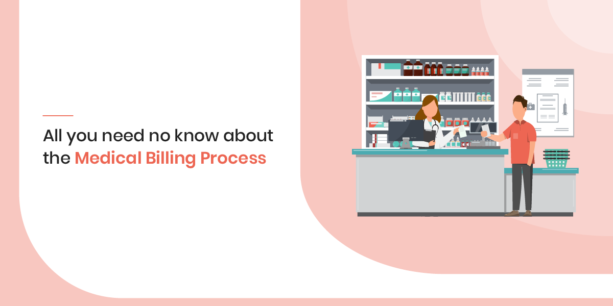 All You Need To Know About The Medical Billing Process