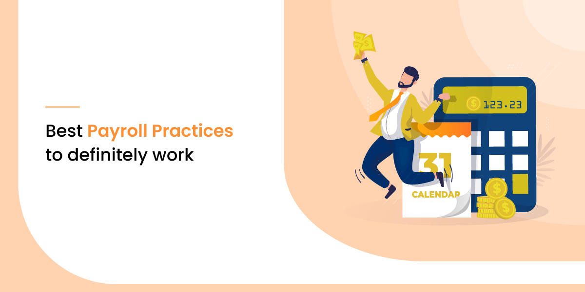9 Best Payroll Practices to Definitely Work in 2021