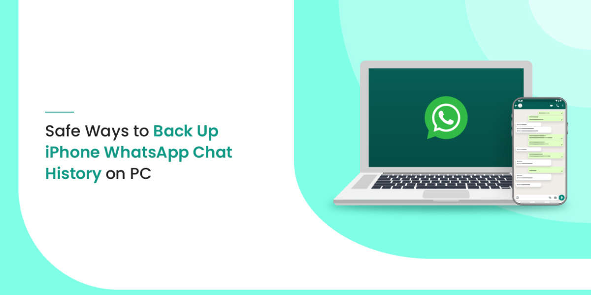 Safe Ways to Back Up iPhone WhatsApp Chat History on PC