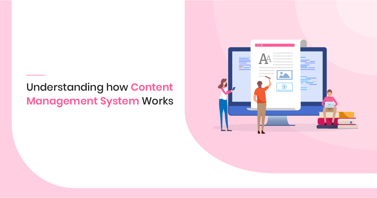 Understand How Content Management System(CMS) Work