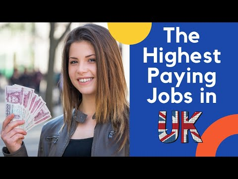 The Highest Paying Jobs in UK    jobs UK without degree    jobs that pay well UK