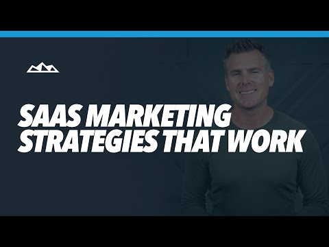3 Cutting Edge SaaS Marketing Strategies That Work In 2021