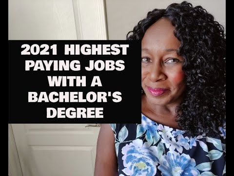 2021 HIGHEST PAYING JOBS WITH A BACHELOR'S DEGREE!