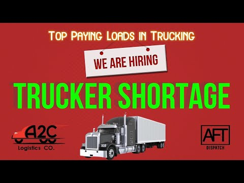 The Trucker Shortage is NOT a Myth + Top Paying Loads in Trucking