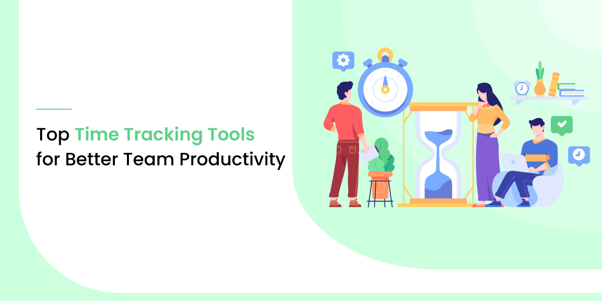 Top 10 Time Tracking Tools for Better Team Productivity in 2021
