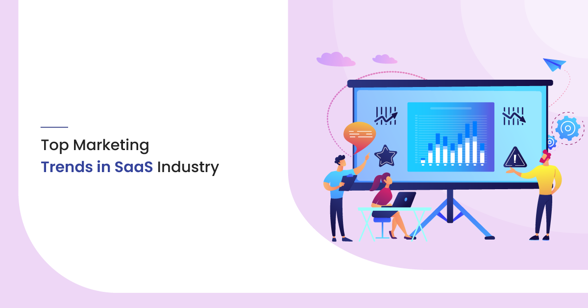 Top 8 Marketing Trends in the SaaS Industry of 2021